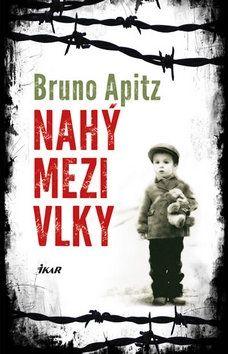 Bruno Apitz: Nahý mezi vlky cena od 269 Kč