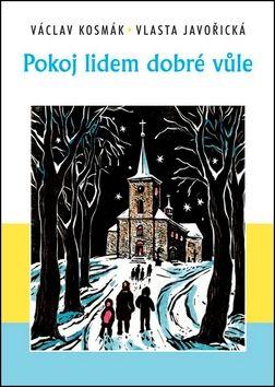 Vlasta Javořická, Václav Kosmák: Pokoj lidem dobré vůle cena od 143 Kč
