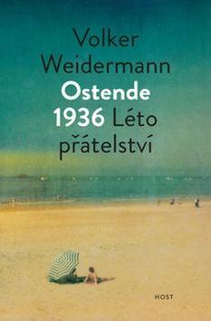 Volker Weidermann: Ostende 1936 - Léto přátelství cena od 135 Kč