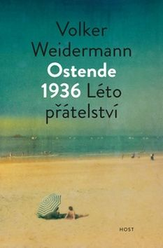 Weidermann Volker: Ostende 1936. Léto přátelství cena od 152 Kč