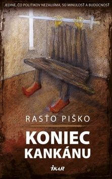 Rastislav Piško: Koniec kankánu cena od 278 Kč