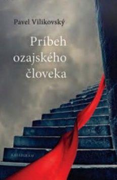 Pavel Vilikovský: Príbeh ozajského človeka cena od 217 Kč
