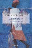 Hana Andronikova: Vzpomínky, co neuletí cena od 223 Kč