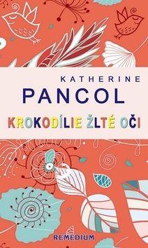 Katherine Pancol: Krokodílie žlté oči cena od 282 Kč