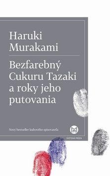 Haruki Murakami: Bezfarebný Cukuru Tazaki a roky jeho putovania cena od 243 Kč
