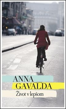 Anna Gavalda: Život v lepšom cena od 274 Kč
