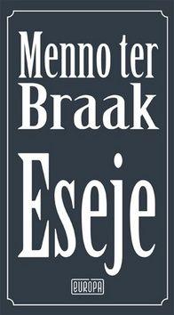 Menno ter Braak: Eseje cena od 203 Kč