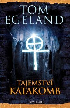 Tom Egeland: Tajemství katakomb cena od 223 Kč