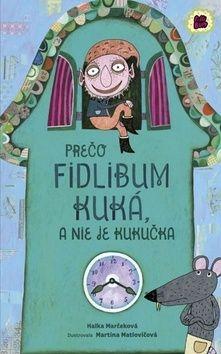 Halka Marčeková: Prečo Fidlibum kuká, a nie je kukučka cena od 289 Kč