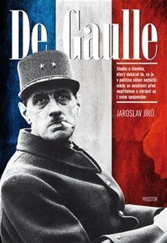 Jaroslav Jírů: De Gaulle cena od 272 Kč