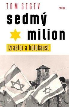 Tom Segev: Sedmý milion cena od 349 Kč