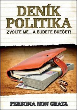 Persona non grata: Deník politika cena od 135 Kč