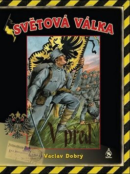 Václav Dobrý: Světová válka cena od 376 Kč