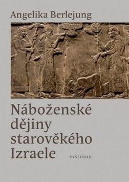 Angelika Berlejung: Náboženské dějiny starověkého Izraele cena od 226 Kč