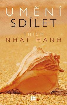Thich Nhat Hanh: Umění sdílet cena od 165 Kč