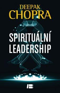 Deepak Chopra: Spirituální leadership cena od 177 Kč