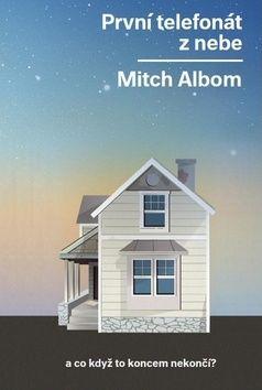 Mitch Albom: První telefonát z nebe …a co když to koncem nekončí? cena od 191 Kč