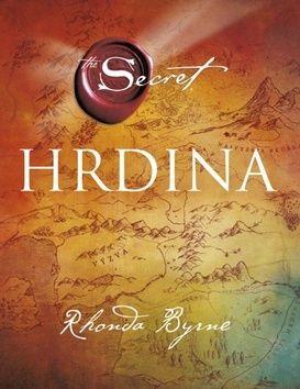 Rhonda Byrne: Hrdina cena od 268 Kč