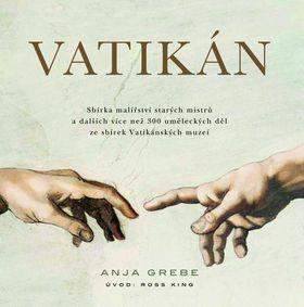Anja Grebe: Vatikán - Sbírka malířství starých mistrů a dalších více než 300 uměleckých děl ze sbírek Vatikánských muzeí + DVD cena od 799 Kč