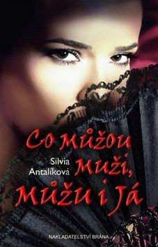 Silvia Antalíková: Co můžou muži, můžu i já cena od 63 Kč