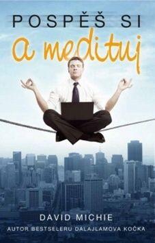David Michie: Pospěš si a medituj cena od 187 Kč