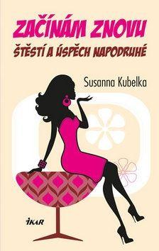 Susanna Kubelka: Začínám znovu cena od 183 Kč
