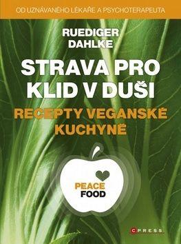 Ruediger Dahlke: Strava pro klid v duši - recepty veganské kuchyně cena od 311 Kč