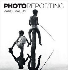 Karol Kállay: Photoreporting cena od 1080 Kč