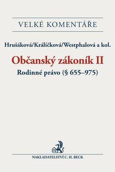 Občanský zákoník II. Rodinné právo Komentář cena od 2116 Kč