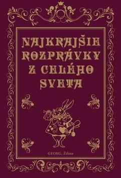 Jacob Grimm, Wilhelm Grimm, Hans Christian Andersen, Charles Perrault: Najkrajšie rozprávky z celého sveta cena od 171 Kč