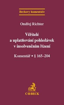 Ondřej Richter: Věřitelé a uplatňování pohledávek v insolvenčním řízení Komentář § 165-204 cena od 670 Kč