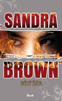 Sandra Brown: Bílý žár cena od 239 Kč