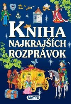 Kniha najkrajších rozprávok cena od 225 Kč