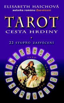 Eduard Světlík, Elisabeth Haichová: Tarot - Cesta hrdiny cena od 155 Kč