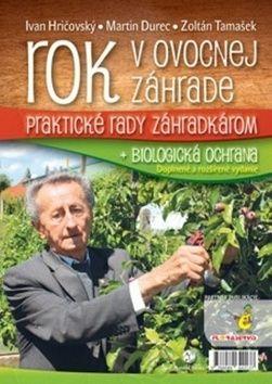 Ivan Hričovský: Rok v ovocnej záhrade +Biologická ochrana cena od 194 Kč