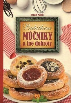 Renato Magát: Babičkine múčniky a iné dobroty cena od 290 Kč