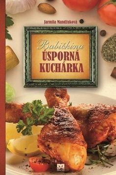 Jarmila Mandžuková: Babičkina úsporná kuchárka cena od 326 Kč