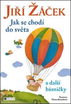Žáček J., Baránková V.: Jak se chodí do světa a další básničky cena od 101 Kč