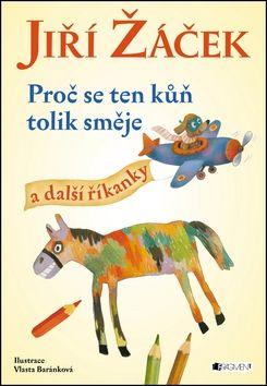 Žáček J., Baránková V.: Proč se ten kůň tolik směje a další říkanky cena od 101 Kč