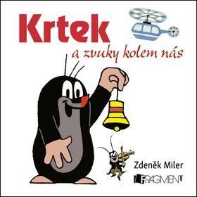 Zdeněk Miler: Krtek a zvuky kolem nás cena od 60 Kč