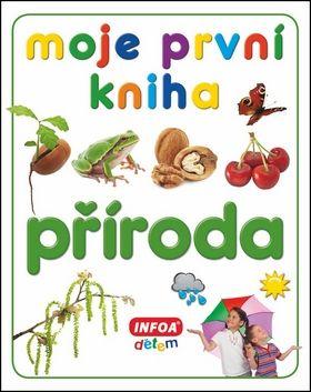 Kolektiv autorů: Moje první kniha - Příroda cena od 101 Kč