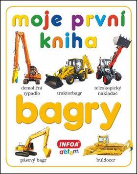 Moje první kniha - Bagry cena od 102 Kč