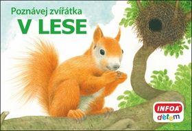 Kolektiv autorů: Poznávej zvířátka – V lese cena od 50 Kč