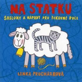 Lenka Procházková: Na statku - Šablony a nápady pro šikovné ruce cena od 157 Kč