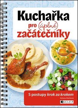Klečková Helena: Kuchařka pro (úplné) začátečníky cena od 101 Kč