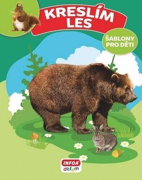 Bulackij Svjatoslav: Kreslím Les - šablony pro děti cena od 55 Kč