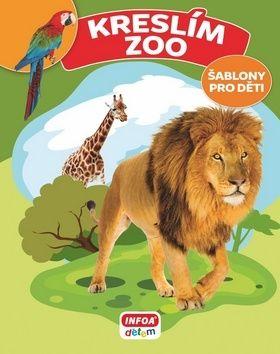 Bulackij Svjatoslav: Kreslím Zoo - šablony pro děti cena od 55 Kč