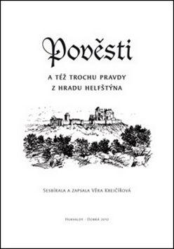 Věra Krejčířová: Pověsti a též trochu pravdy z hradu Helfštýna cena od 34 Kč