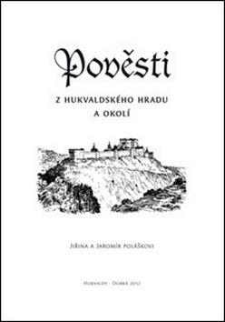 Jiřina Polášková, Jaromír Polášek: Pověsti a též trochu pravdy z hukvaldského hradu a okolí cena od 28 Kč