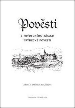 Jaromír Polášek, Jiřina Polášková: Pověsti z frýdeckého zámku cena od 43 Kč